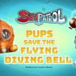 Psi Patrol - Wodny Patrol - Pieski ratują latający dzwon nurkowy [sezon 05]