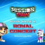 Psi Patrol - Psia misja: Pieski ratują królewski koncert